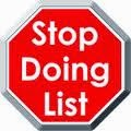 "Your ""Stop Doing"" List"